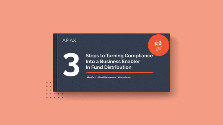 E-book on the 3 steps to turning compliance into a business enabler in fund distribution