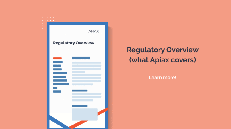 Guide about Regulatory Overview and what Apiax covers